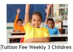 Tuition Fee Weekly 3 children
