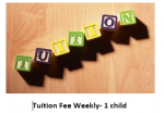 Tuition Fee Weekly 1 child