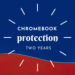 CHROMEBOOK PROTECTION - 2 YEAR