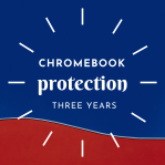 CHROMEBOOK PROTECTION - 3 YEAR